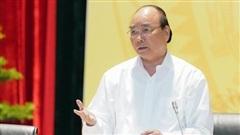Thủ tướng Nguyễn Xuân Phúc: Các bộ mà để địa phương xếp hàng đi xin là sai lầm