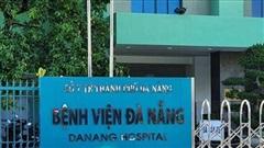 Phong tỏa Bệnh viện Đà Nẵng, xét nghiệm 2.000 nhân viên y tế