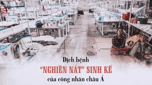 Dịch bệnh 'nghiền nát' sinh kế của công nhân châu Á