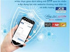VietinBank triển khai bảo mật 3D Secure cho thẻ tín dụng quốc tế JCB