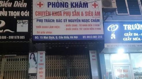 Vụ thai phụ 15 tuần tử vong ở phòng khám tư tại Hà Nội: Bác sĩ phụ trách trực tiếp khai gì?
