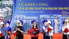 Khởi công dự án xây dựng trụ sở Tòa án nhân dân thành phố Hà Nội