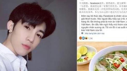 Mẫu nam Trung Quốc chê Phở Việt Nam 'hôi', bị ném đá bèn 'lật mặt' như bánh tráng: 'Mọi người hiểu sai ý tôi rồi'