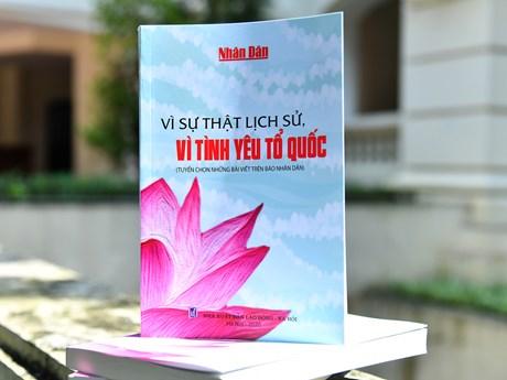 Báo Nhân Dân công bố sách Vì sự thật lịch sử, vì tình yêu Tổ quốc