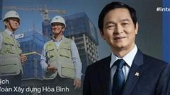 Cuộc 'truyền ngôi' và niềm tin của Chủ tịch Tập đoàn Xây dựng Hòa Bình: Nhà thầu Việt Nam sẽ thay thế Trung Quốc!