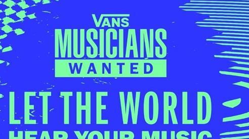 Nóng: Lần đầu tiên Vans Musician Wanted chiêu mộ thí sinh từ Việt Nam, các tài năng âm nhạc đừng bỏ lỡ