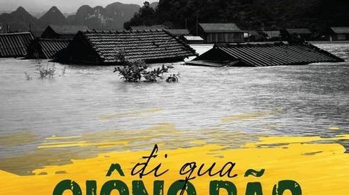 'Đi qua giông bão' – Chương trình 'thần tốc' vì đồng bào miền Trung