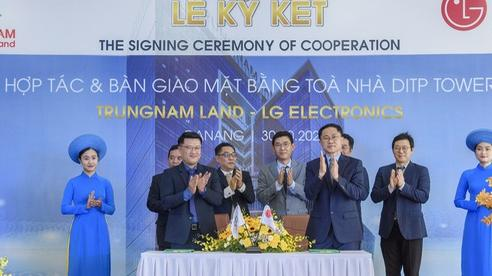 Ký kết hợp tác và bàn giao mặt bằng giữa Trungnam Land và LG Electronics