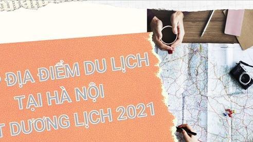 [Infographic] Top địa điểm du lịch tại Hà Nội trong dịp Tết Dương lịch 2021