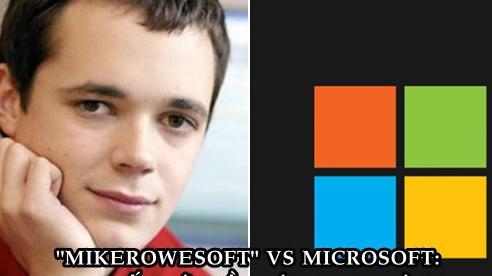 Microsoft gây phẫn nộ khi 'bắt nạt' thanh niên 17 tuổi vì dùng tên 'Mikerowesoft', bồi thường 'hẳn' 10 USD để dừng hoạt động