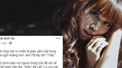 Siêu mẫu Hà Anh bất ngờ đăng đàn tố giáo viên người nước ngoài coi thường phụ nữ Việt, cộng đồng mạng ngay lập tức đòi tẩy chay, trục xuất về nước