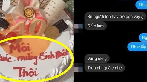Đặt bánh sinh nhật nhưng mắc lỗi cơ bản, khách hàng 'méo mặt' nhận đồ với dòng chữ không tưởng