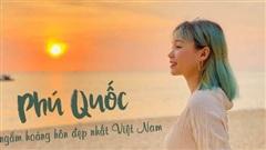 Vi vu khắp mọi ngóc ngách Phú Quốc chỉ với 'vỏn vẹn' 5 triệu VNĐ: Chiêm ngưỡng vẻ đẹp của nơi ngắm hoàng hôn đẹp nhất Việt Nam