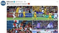 Truyền thông thế giới ngỡ ngàng, ca ngợi V.League trong ngày trở lại