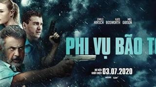 'Phi vụ bão tố' - Phim hành động đầu tiên ra mắt rạp chiếu hè 2020