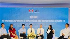 EVFTA cơ hội cho doanh nghiệp Việt Nam phát triển sau cú sốc COVID-19