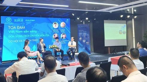 Cơ hội và thách thức nào đang chờ đón doanh nghiệp Việt trước làn sóng dịch chuyển vốn FDI?