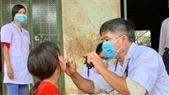 Khẩn: Số ca mắc bạch hầu tăng gấp 3, 3 viện lớn lập ngay đoàn hỗ trợ kỹ thuật cho Tây Nguyên