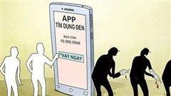 Nhiều app cho vay biến tướng, trở thành 'tín dụng đen' với lãi suất 1000%