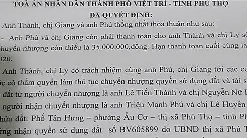 Phú Thọ: Mua nhà đất hợp pháp nhưng bị từ chối khi làm thủ tục sang tên sổ đỏ