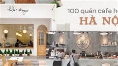 Hơn 100 quán cafe hot nhất nhì ở trung tâm Hà Nội: quán nào cũng có view chụp ảnh 'sống ảo' xịn sò