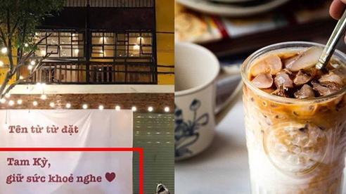 Hoãn khai trương vì dịch, chủ quán cà phê Hội An nghĩ ra cách quảng cáo khiến dân tình bái phục