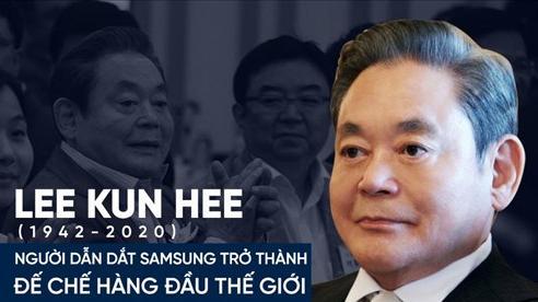 Cố chủ tịch Lee Kun Hee, người dẫn dắt Samsung trở thành đế chế hàng đầu thế giới