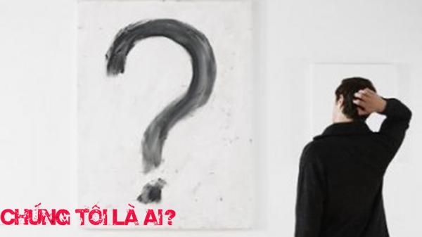 Những câu trả lời hay nhất cho câu hỏi: Chúng tôi là ai?