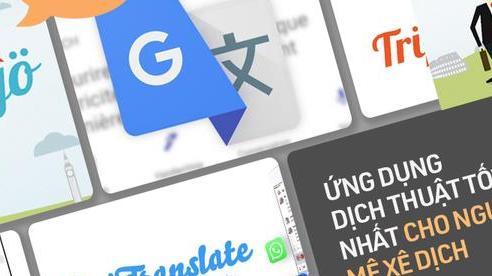 Top 3 ứng dụng dịch thuật đỉnh cao mà mọi tín đồ du lịch đều phải có