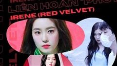 Điểm danh loạt 'phốt' Irene (Red Velvet) từng dính trước vụ việc thái độ: 'Nữ thần mặt lạnh' nay còn đâu?