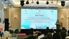 Kết nối đưa sản phẩm Việt vào chuỗi bán lẻ của Tập đoàn Central Retail