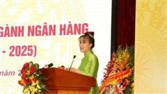 Bà Nguyễn Thị Phương Thảo đưa ra 5 kiến nghị tại Đại hội thi đua yêu nước ngành ngân hàng