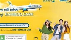 Bảo hiểm du lịch Bamboocare - An tâm từng dặm bay cùng bảo hiểm Bảo Việt và Bamboo Airways
