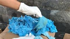 Phát hiện hơn 5 tấn găng tay y tế đã qua sử dụng được nhập từ Trung Quốc về TP.HCM