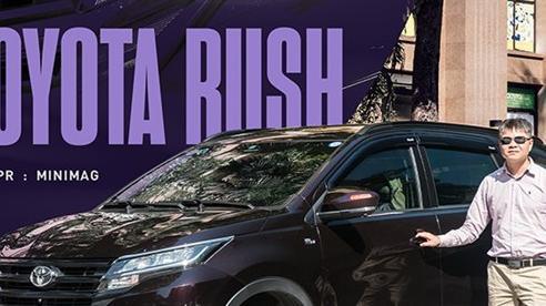 Dùng 3 đời xe và mua Toyota Rush, khách hàng Việt nhận định: 'Đáng tiền, chắc dùng chục năm nữa chưa hỏng'