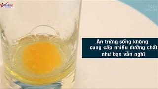 Vì sao không nên ăn trứng sống?