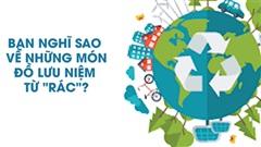 Du lịch xanh từ những sản phẩm lưu niệm tái chế
