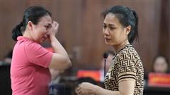2 nữ bị cáo bật khóc khi nói lời sau cùng trước toà: 'Con xin lỗi mẹ, con đã sai rồi'