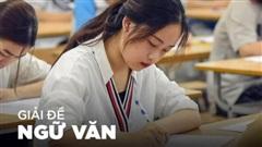 NÓNG: Đề thi, bài giải tốt nghiệp THPT Quốc gia 2020 môn Văn