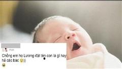 Bà mẹ lên mạng nhờ đặt tên cho con họ 'Lương' không ngờ lại ra như thế này