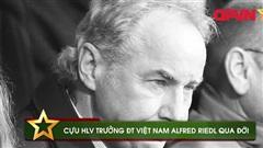 """Bóng đá Việt Nam tiếc thương cựu HLV Trưởng Alfred Riedl """"Người nâng tầm bóng đá Việt"""""""