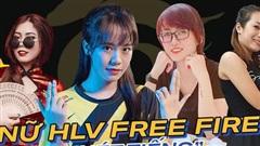 Khó tin: các đội tuyển Free Fire đình đám đều do những nữ HLV xinh đẹp dẫn dắt, đúng là không đùa với con gái được đâu!