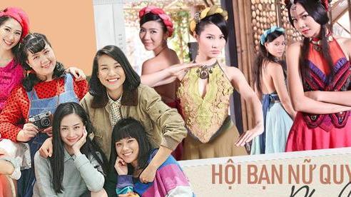 6 hội bạn nữ quyền oanh tạc phim Việt: 'Băng' nào cũng dư thừa nhan sắc, không giàu có cũng cực tài giỏi