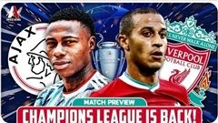 Nhận định Ajax vs Liverpool: Mất Van Dijk, đội khách lâm nguy