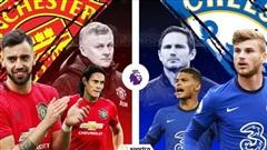 Nhận định MU vs Chelsea: Đại tiệc mãn nhãn ở Old Trafford