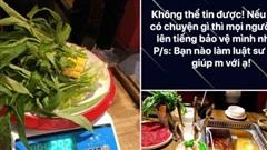 Vụ ăn buffet bị phụ thu 200k rau muống - chủ nhân bóc phốt gây hoang mang với status: Có chuyện gì mọi người lên tiếng bảo vệ mình nha