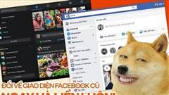 Ngán ngẩm giao diện Facebook mới, đây là cách 'quay xe' về giao diện cũ
