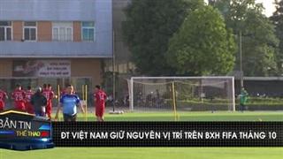 ĐT Việt Nam giữ nguyên vị trí trên BXH FIFA tháng 10