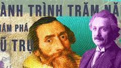 'Tiên tri' vĩ đại của Einstein: 100 năm có lẻ hậu thế mới phát hiện ra điều kinh ngạc