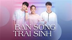 Bạn Trai Song Sinh - Tập 5: Crush tôi có đa nhân cách?